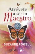 ATREVETE A SER TU MAESTRO - 9788478088737 - SUZANNE POWELL