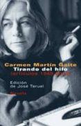 TIRANDO DEL HILO: ARTICULOS 1949-2000 - 9788478449637 - CARMEN MARTIN GAITE