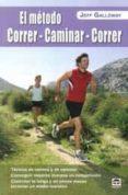 el método correr-caminar-correr-jeff galloway-9788479029937