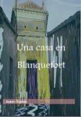 UNA CASA EN BLANQUEFORT (EBOOK) - 9788483260937 - TUPENS