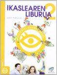 IKASLEAREN LIBURUA 2 LEHEN HEZKUNTZA MATERIAL GLOBALIZATUA (TXANE LA PROIEKTUA) - 9788483319437 - VV.AA.