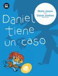 DANIEL TIENE UN CASO - 9788483430637 - MARTA JARQUE MARTINEZ