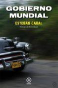 GOBIERNO MUNDIAL - 9788483525937 - ESTEBAN CABAL