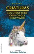CRIATURAS: LOS OTROS SERES CON LOS QUE CONVIVIMOS - 9788488885937 - PEDRO PALAO PONS