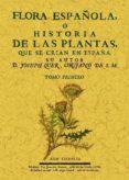 FLORA ESPAÑOLA O HISTORIA DE LAS PLANTAS QUE SE CRIAN EN ESPAÑA (6 TOMOS) (ED. FACSIMIL) - 9788490012437 - JOSEPH QHER