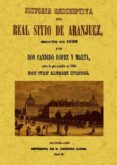 HISTORIA DESCRIPTIVA DEL REAL SITIO DE ARANJUEZ - 9788490013137 - CANDIDO LOPEZ Y MALTA