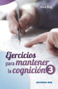 EJERCICIOS PARA MANTENER LA COGNICION /3 - 9788490230237 - ANA PUIG