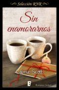 SIN ENAMORARNOS (BOLONIA 1) (EBOOK) - 9788490694237 - LAIMIE SCOTT