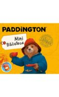 PADDINGTON (MINI BIBLIOTECA) - 9788491391937 - VV.AA.