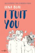 i tuit you (ebook)-lena blau-9788491643937