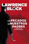 LOS PECADOS DE NUESTROS PADRES - 9788491871637 - LAWRENCE BLOCK