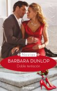 doble tentación (ebook)-barbara dunlop-9788491881537