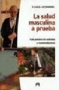 LA SALUD MASCULINA A PRUEBA: GUIA PRACTICA DE CUIDADOS Y RECOMEND ACIONES - 9788493486037 - SATURNINO NAPAL LECUMBERRI