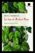 LA HIJA DE ROBERT POSTE (17ª ED.) - 9788493760137 - STELLA GIBBONS