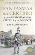 FANTASMAS DEL CEREBRO - 9788494608537 - JOSE RAMON ALONSO PEÑA