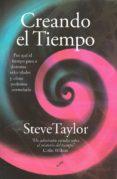 CREANDO EL TIEMPO: POR QUE EL TIEMPO PASA A DISTINTAS VELOCIDADES Y COMO PODEMOS CONTROLARLO - 9788495496737 - STEVE TAYER