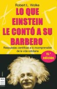 LO QUE EINSTEIN LE CONTO A SU BARBERO - 9788495601537 - ROBERT L. WOLKE