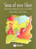 SEXO AL AIRE LIBRE: UNA APROXIMACION HUMORISTICA EN TORNO AL ESPA RCIMIENTO - 9788495760937 - ROBERT ROSE