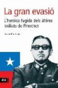 LA GRAN EVASIO: L HEROICA FUGIDA DELS ULTIMS EXILIATS DE PINOCHET - 9788496201637 - XAVIER MUNTANYA