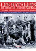 LES BATALLES DEL SEGRE I LA NOGUERA: ATAC FINAL CONTRA CATALUNYA ABRIL - DESEMBRE 1938 - 9788497794237 - VV.AA.