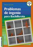 PROBLEMAS DE INGENIO PARA BACHILLERATO - 9788498423037 - MIGUEL CAPO DOLZ