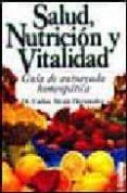 SALUD, NUTRICION Y VITALIDAD: GUIA DE AUTOAYUDA HOMEOPATICA - 9789507249037 - CARLOS ALCALA HERNANDEZ