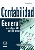 CONTABILIDAD GENERAL CON ENFOQUE NIIF PARA LAS PYMES (EBOOK) - 9789587711837 - ANGEL MARIA FIERRO MARTINEZ