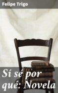 Descargas gratuitas de libros electrónicos de google SÍ SÉ POR QUÉ: NOVELA 4057664156747 en español RTF