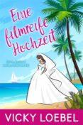 Descargar libro a la computadora EINE FILMREIFE HOCHZEIT (HOCHZEITSFIEBER BEI DEN ANDERSENS #1) (Spanish Edition) DJVU MOBI de  9781507165447