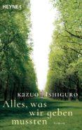 ALLES, WAS WIR GEBEN MUSSTEN - 9783453421547 - KAZUO ISHIGURO