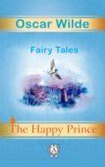 Descarga gratuita de libros electrónicos gratis THE HAPPY PRINCE. FAIRY TALES de OSCAR WILDE
