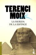 LA HERIDA DE LA ESFINGE - 9788408100447 - TERENCI MOIX