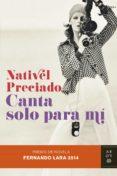 CANTA SOLO PARA MI (XIX PREMIO NOVELA FERNANDO LARA 2014) - 9788408128847 - NATIVEL PRECIADO