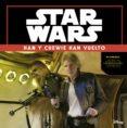 STAR WARS: EL DESPERTAR DE LA FUERZA. HAN Y CHEWIE HAN VUELTO - 9788408149347 - STAR WARS