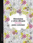 MANDALAS Y OTROS DIBUJOS FLORALES PARA COLOREAR - 9788408153047 - VV.AA.