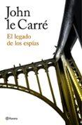 EL LEGADO DE LOS ESPIAS - 9788408180647 - JOHN LE CARRE