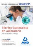 TÉCNICO ESPECIALISTA EN LABORATORIO DE OSAKIDETZA-SERVICIO VASCO DE SALUD. TEST TEMARIO GENERAL - 9788414217047 - VV.AA.