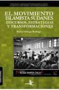 EL MOVIMIENTO ISLAMISTA SUDANES: DISCURSOS ESTRATEGIAS Y TRANSFOR MACIONES - 9788415009047 - RAFAEL ORTEGA RODRIGO