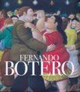 FERNANDO BOTERO: UNA CELEBRACION - 9788415303947 - FERNANDO BOTERO