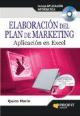 ELABORACION DEL PLAN DE MARKETING: APLICACION EN EXCEL CON EJEMPL OS - 9788415330547 - QUICO MARIN