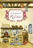 CUADERNO DE RECETAS - 9788415401247 - VV.AA.