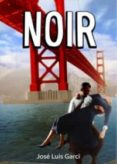 NOIR - 9788415606147 - JOSE LUIS GARCI