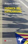 crónica del catalanisme-antoni segura-9788415695547