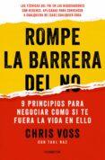ROMPE LA BARRERA DEL NO - 9788416029747 - CHRIS VOSS