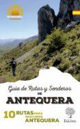 GUÍA DE RUTAS Y SENDEROS DE ANTEQUERA - 9788416110247 - VV.AA.