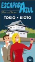 TOKIO Y KIOTO 2015 (ESCAPADA AZUL) 2ª ED. - 9788416408047 - VV.AA.