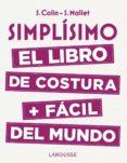 SIMPLISIMO: EL LIBRO DE COSTURA + FACIL DEL MUNDO - 9788416984947 - STEPHANIE COLIN