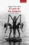 EL PAIS DE LAS MUJERES - 9788417134747 - CHARLOTTE PERKINS GILMAN