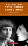 el canto y la ceniza: antologia poetica (rustica)-anna ajmatova-marina tsvetaieva-9788417355647