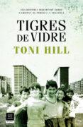 tigres de vidre-toni hill-9788417444747